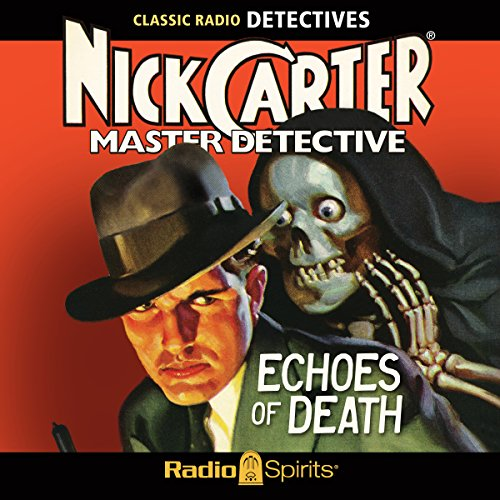 Nick Carter, Master Detective: Echoes of Death audiobook cover art