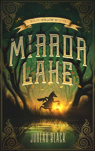 Mirror Lake: A Shady Hollow Mystery (Shady Hollow Murder Mysteries Book 3) by [Juneau Black]