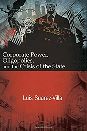 Corporate Power, Oligopolies, and the Crisis of the State
