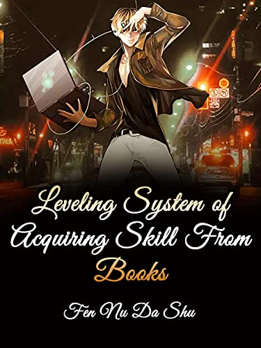 Leveling System of Acquiring Skill From Books: A supernatural urban fantasy Novel With godly System( Teenage paranormal litrpg Story ) Book 1