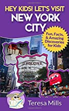 Hey Kids! Let's Visit New York City: Fun Facts and Amazing Discoveries for Kids (Volume 3)