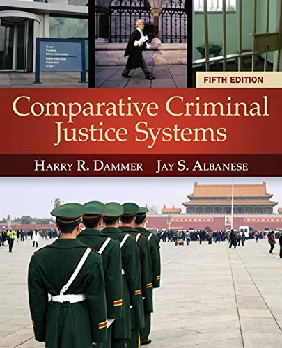 Compare Textbook Prices for Comparative Criminal Justice Systems 5 Edition ISBN 9781285067865 by Dammer, Harry R.,Albanese, Jay S.
