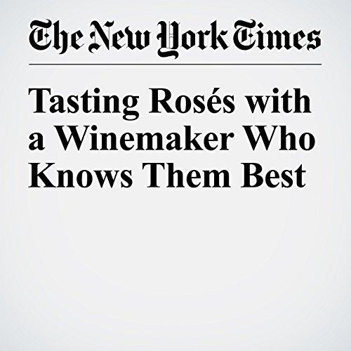 Tasting Rosés with a Winemaker Who Knows Them Best cover art