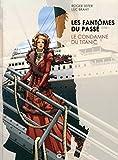 Les Fantômes du passé - T1 Le Condamné du Titanic