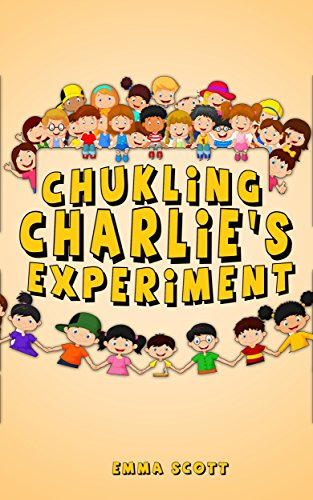 Download Chuckling Charlie's Experiment (Bedtime Stories for Children Book 7) (English Edition) B01FLOD3E4