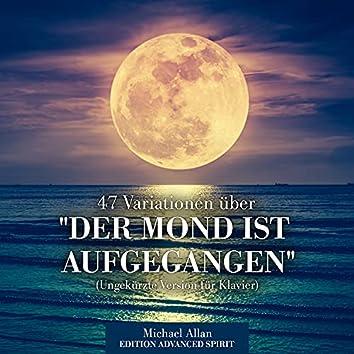 """47 Variationen über """"Der Mond ist aufgegangen"""" (Ungekürzte Version für Klavier)"""