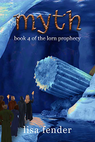 Myth: Book 4 of The Lorn Prophecy by [Lisa Fender, Michael McFadden]