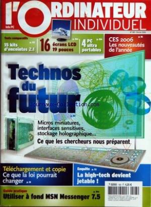 ORDINATEUR INDIVIDUEL (L') [No 180] du 01/02/2006 - TECHNOS DU FUTUR - TELECHARGEMENT ET COPIE - 15 KITS D4ENCEINTES 2.1 - 16 ECRANS LCD 19 POUCES - 4 PC ULTRA PORTABLES - CES 2006 - LES NOUVEAUTES - LA HIGH-TECH DEVIENT JETABLE - MSN MESSENGER 7.5