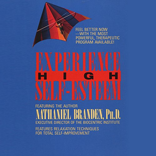 Experience High Self-Esteem Audiobook By Nathaniel PhD Branden cover art