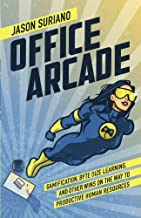 Office Arcade: Gamification, Byte-Size Learning, and Other Wins on the Way to Productive Human Resources