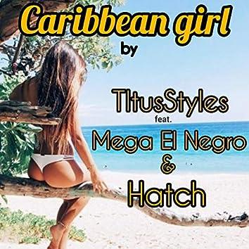 Caribbean Girl (feat. Mega el Negro & Hatch)