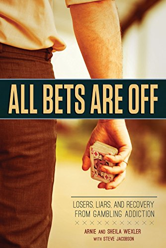 Compare Textbook Prices for All Bets Are Off: Losers, Liars, and Recovery from Gambling Addiction  ISBN 9781937612757 by Wexler, Arnie,Wexler, Sheila,Jacobson, Steve