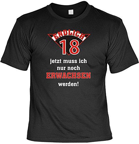 RAHMENLOS Geburtstag Sprüche Tshirt Endlich 18 - jetzt muss ich nur noch erwachsen Werden! schwarz