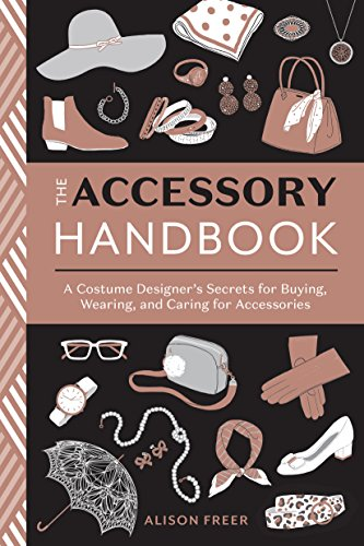 The Accessory Handbook: A Costume Designer's Secrets for Buying, Wearing, and Caring for Accessories (English Edition)