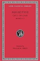 City of God, Volume II: Books 4-7 (Loeb Classical Library)