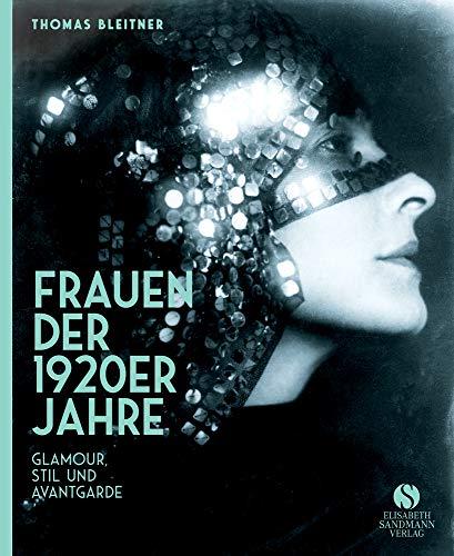 Frauen der 1920er Jahre: Jubiläumsausgabe: Glamour, Stil und Avantgarde. Jubiläumsausgabe