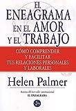 El Eneagrama En El Amor Y El Trabajo: Cómo comprender y facilitar tus relaciones personales y laborales (Autoayuda)