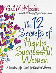 The 12 Secrets of Highly Successful Women by Gail McMeekin