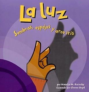 La luz: Sombras, espejos y arco iris (Ciencia asombrosa) (Spanish Edition