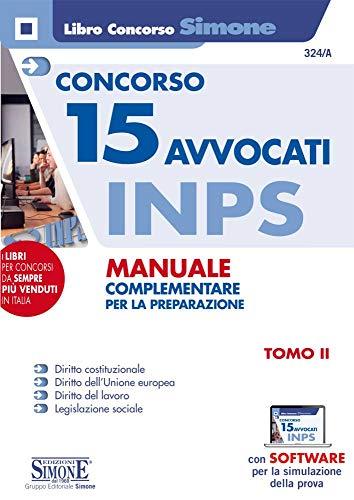 Concorso 15 Avvocati INPS. Manuale complementare per la preparazione. Con software di simulazione (Vol. 2)