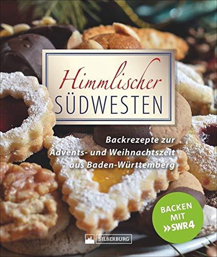 Himmlischer Südwesten. Backrezepte zur Advents- und Weihnachtszeit aus Baden-Württemberg. Hörer und Hörerinnen von SWR4 und baden-württembergische Landfrauen haben ihre besten Rezepte eingesandt.