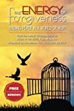 The Energy Of Forgiveness: Finding Peace In A World Of Hurt