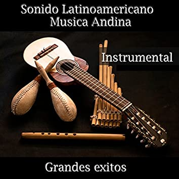 Sonido Latinoamericano - Musica Andina Instrumental