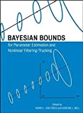 Bayesian Bounds for Parameter Estimation and Nonlinear Filtering/Tracking