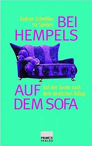 Bei Hempels auf dem Sofa. Auf der Suche nach dem deutschen Alltag