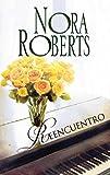 Reencuentro (Nora Roberts) (Spanish Edition)