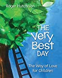 The Very Best Day: The Way of Love for...