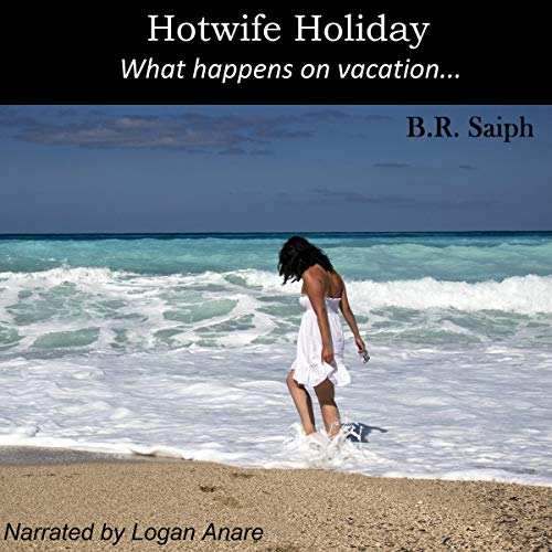 Hotwife Holiday Audiobook By B.R. Saiph cover art