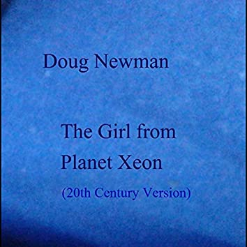 The Girl from Planet Xeon (20th Century Edition)