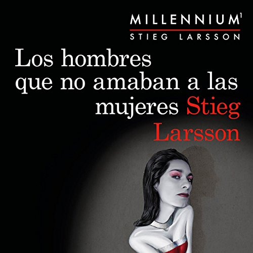 Los hombres que no amaban a las mujeres (Serie Millennium 1)                   By:                                                                                                                                 Stieg Larsson                               Narrated by:                                                                                                                                 Miguel Ángel Jenner                      Length: 17 hrs and 1 min     2 ratings     Overall 4.0