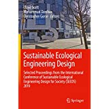 Sustainable Ecological Engineering Design: Selected Proceedings from the International Conference of Sustainable Ecological Engineering Design for Society (SEEDS) 2019 (English Edition)