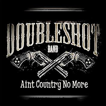 Ain't Country No More