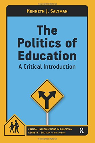 The Politics of Education: A Critical Introduction (Critical Introductions in Education)