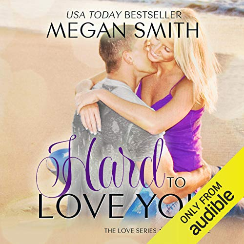 Hard to Love You audiobook cover art