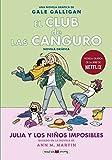 El club de las canguro. Julia y los niños imposibles: Sigue la serie de El club de las canguro en MAEVAyoung (Novela gráfica)