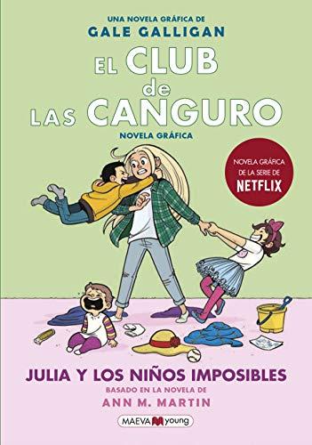 El Club de las Canguro 5: Julia y los niños imposibles: Sigue la serie de El club de las canguro en MAEVAyoung (Novela gráfica)