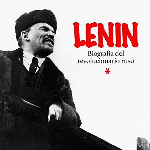 Lenin: Biografía del revolucionario ruso [Lenin: Biography of the Russian Revolutionary] audiobook cover art