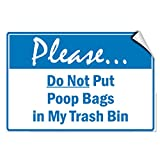 Pleaseà Do Not Put Poop Bags in My Trash Bin Pet Animal Label Decal Sticker 7 Inches X 5 Inches