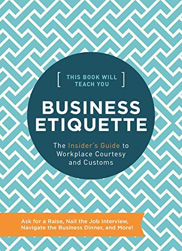 Compare Textbook Prices for This Book Will Teach You Business Etiquette: The Insider's Guide to Workplace Courtesy and Customs  ISBN 9781732512696 by Rayborn, Tim