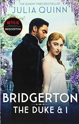 THE DUKE AND I BOOK I. BRIDGERTON: The Sunday Times bestselling inspiration for the Netflix Original Series Bridgerton: 1 (Bridgerton Family)
