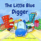 The Little Blue Digger (Truck Tales with a Heart)