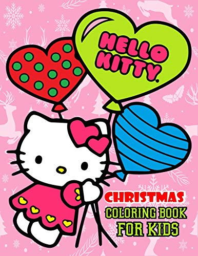 Hello Kitty Christmas Coloring Book For Kids: Ultimate Coloring Book for Holiday. Hello Kitty Lovers Will Love to Have This Book with Featuring