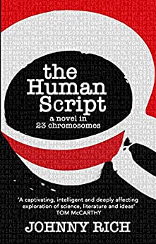 The Human Script: A novel in 23 chromosomes by [Johnny Rich]