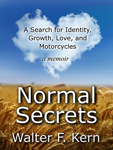 Normal Secrets: A Search for Identity, Growth, Love, and Motorcycles - a memoir (English Edition)