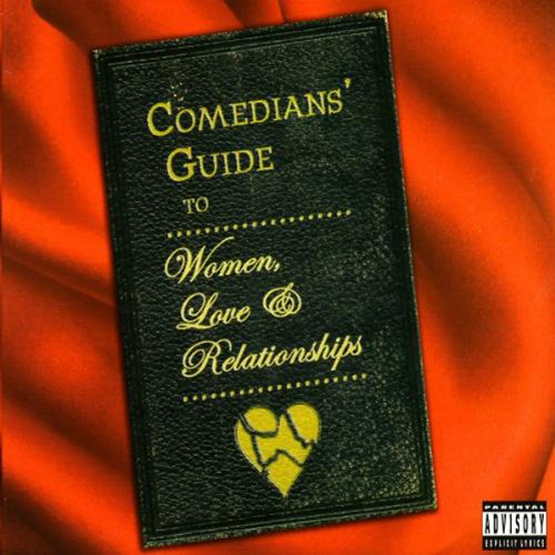Comedians' Guide To Women, Love & Relationships audiobook cover art