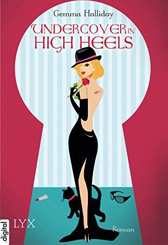 Undercover in High Heels (High-Heels-Reihe 3)
